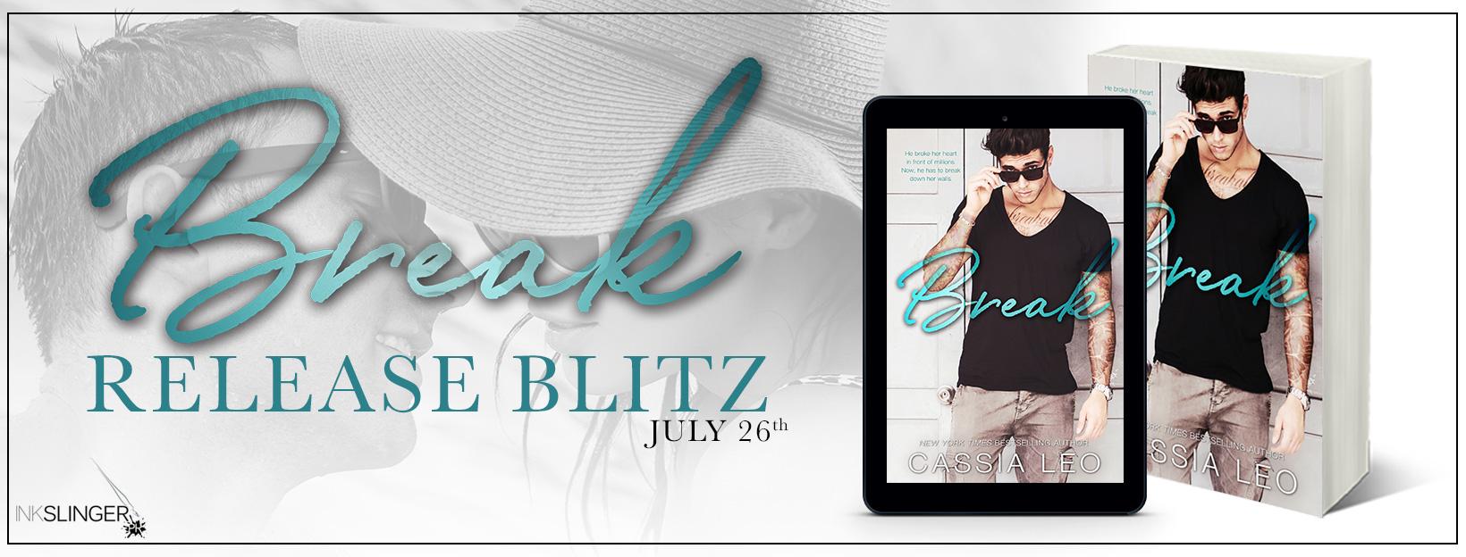 #Releaseblitz ~ Break by Cassia Leo ~ #Secondchance @AuthorCassiaLeo @inkslingerpr