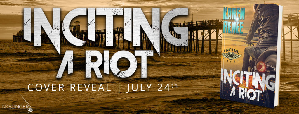 Cover Reveal & Giveaway: Inciting A Riot by Karen Renee