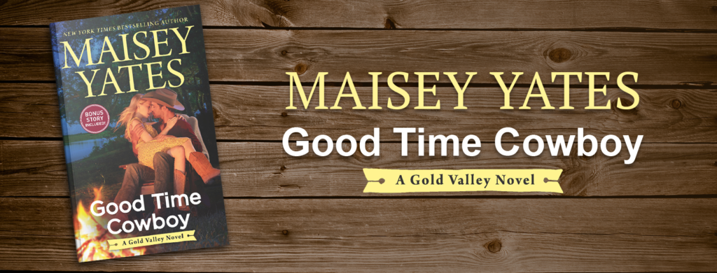 Release Day Blitz: Good Time Cowboy by Maisey Yates