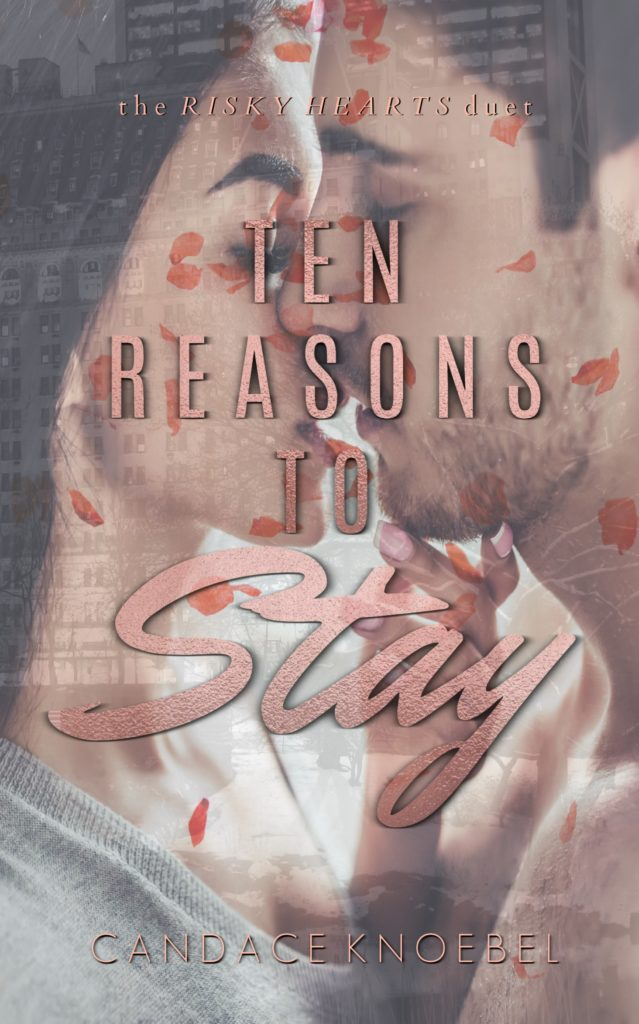 #BlogTour ~ Ten Reasons To Stay (The Risky Hearts Duet Book 1) by Candace Knoebel ~ #5StarReview @candaceknoebel @inslingerPR