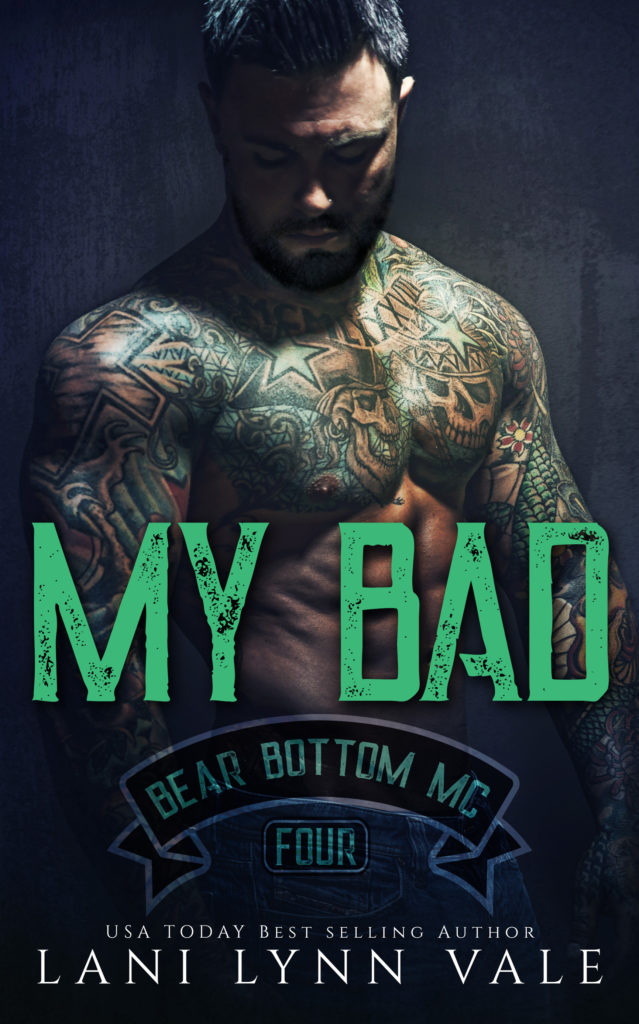COVER REVEAL ~ My Bad (The Bear Bottom Guardians MC Book 4)  by Lani Lynn Vale
