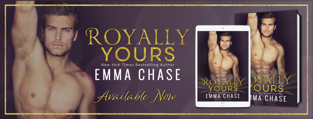 New Release ~ Royally Yours (Royally Series) by Emma Chase