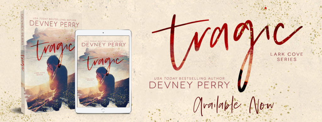 Release Blitz ~ Tragic (Lark Cove Book 3) by Devney Perry
