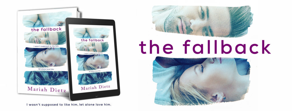 Excerpt Reveal ~ The Fallback by Mariah Dietz