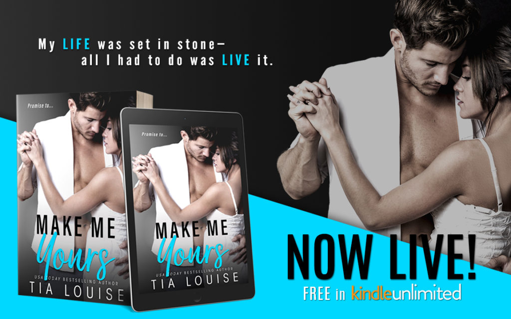 New Release ~ Make Me Yours by Tia Louise