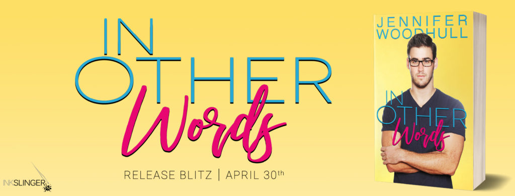 Release Blitz ~ IN OTHER WORDS by Jennifer Woodhull