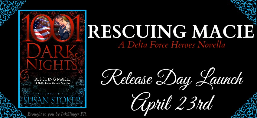 Susan Stoker's RESCUING MACIE – Release Day Launch