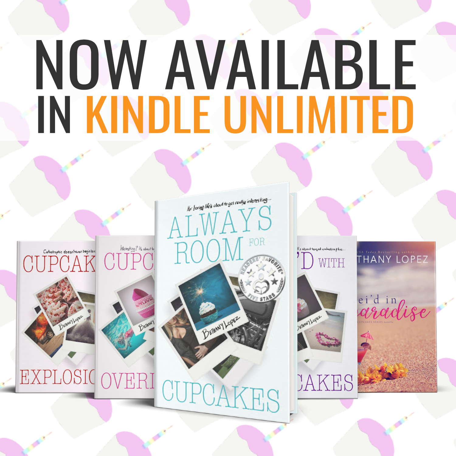 CUPCAKES SERIES by Bethany Lopez – Now in Kindle Unlimited!