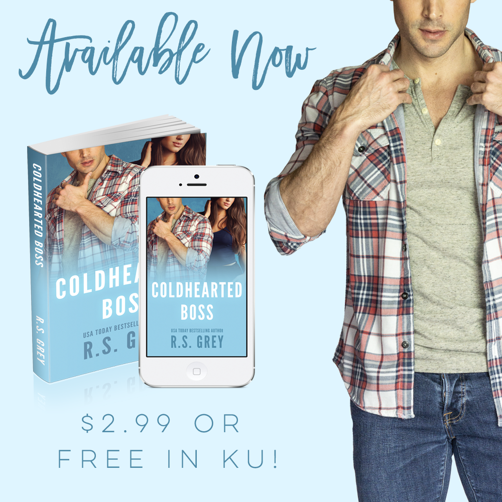 Available Now: COLDHEARTED BOSS by R.S. Grey