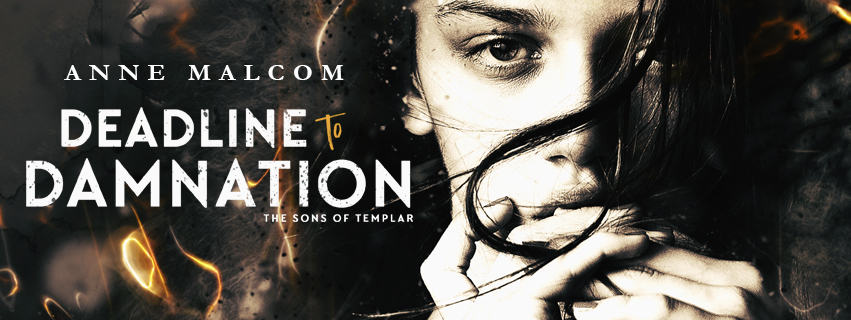 Release Blitz ~ Deadline to Damnation (Sons of Templar Book 7) by Anne Malcom