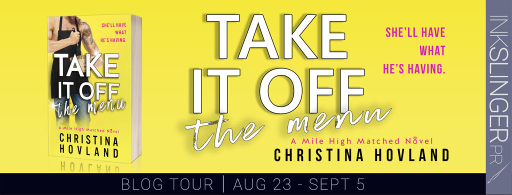 Blog Tour & Giveaway: Take It Off The Menu by Christina Hovland