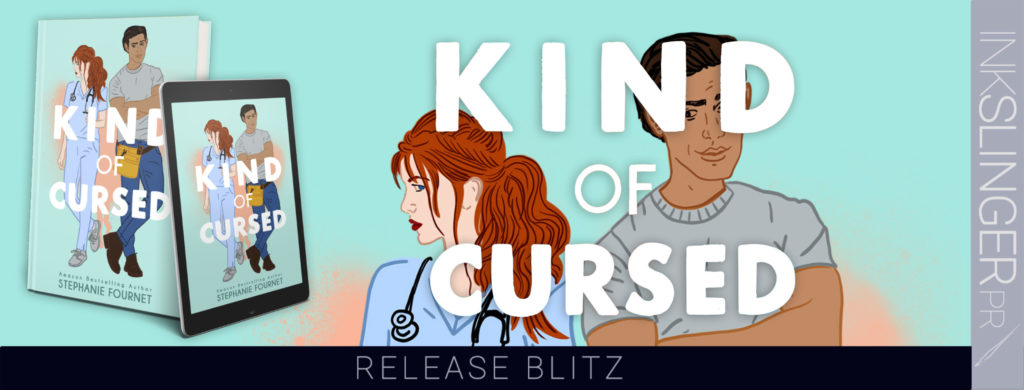 Release Day Blitz :  KIND OF CURSED by Stephanie Fournet