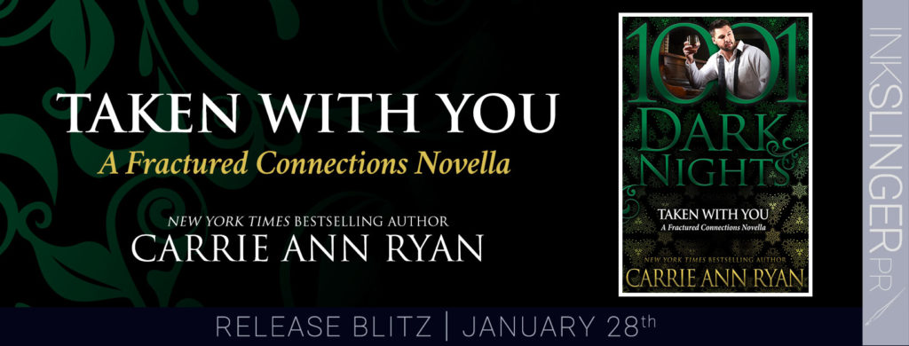 Release Day Blitz ~ TAKEN WITH YOU by Carrie Ann Ryan