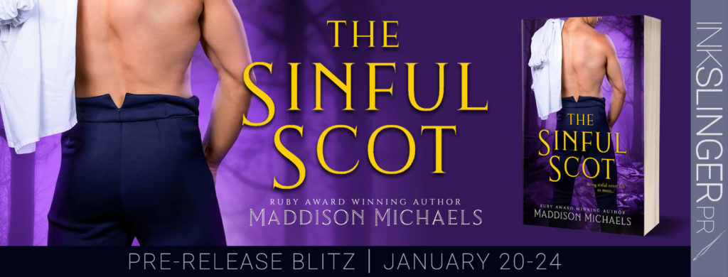 Pre-Release Blitz: The Sinful Scot by Maddison Michaels