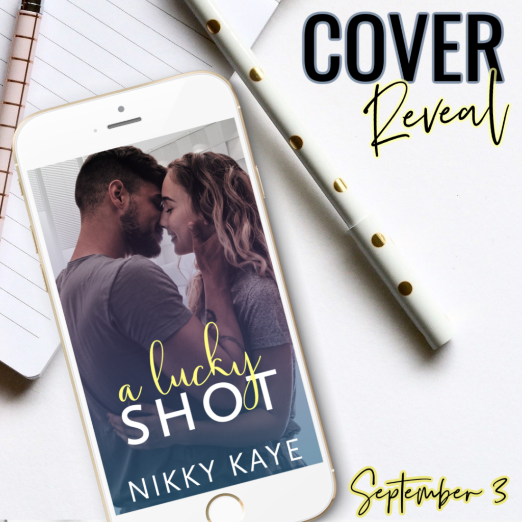 ALUCKYSHOT COVERREVEAL Cover Reveal: A LUCKY SHOT by Nikky Kaye (Releases September 3rd)