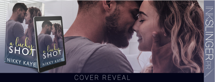 ALUCKYSHOT CoverBanner Cover Reveal: A LUCKY SHOT by Nikky Kaye (Releases September 3rd)