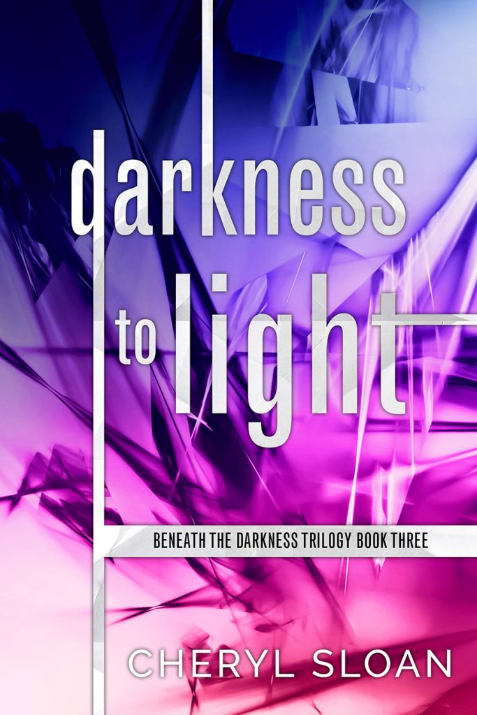 DTL FOR WEB Darkness to Light by Cheryl Sloan: Complete Trilogy Now Available