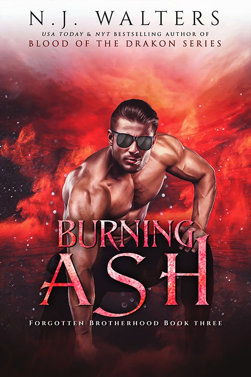 Burning Ash 500 Burning Ash (Forgotten Brotherhood Book 3) by N.J. Walters Released Today