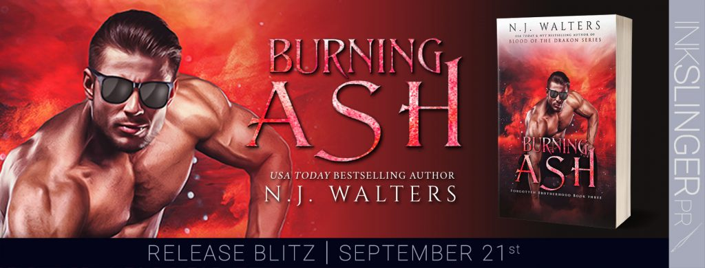 BurningAsh releaseblitz Burning Ash (Forgotten Brotherhood Book 3) by N.J. Walters Released Today
