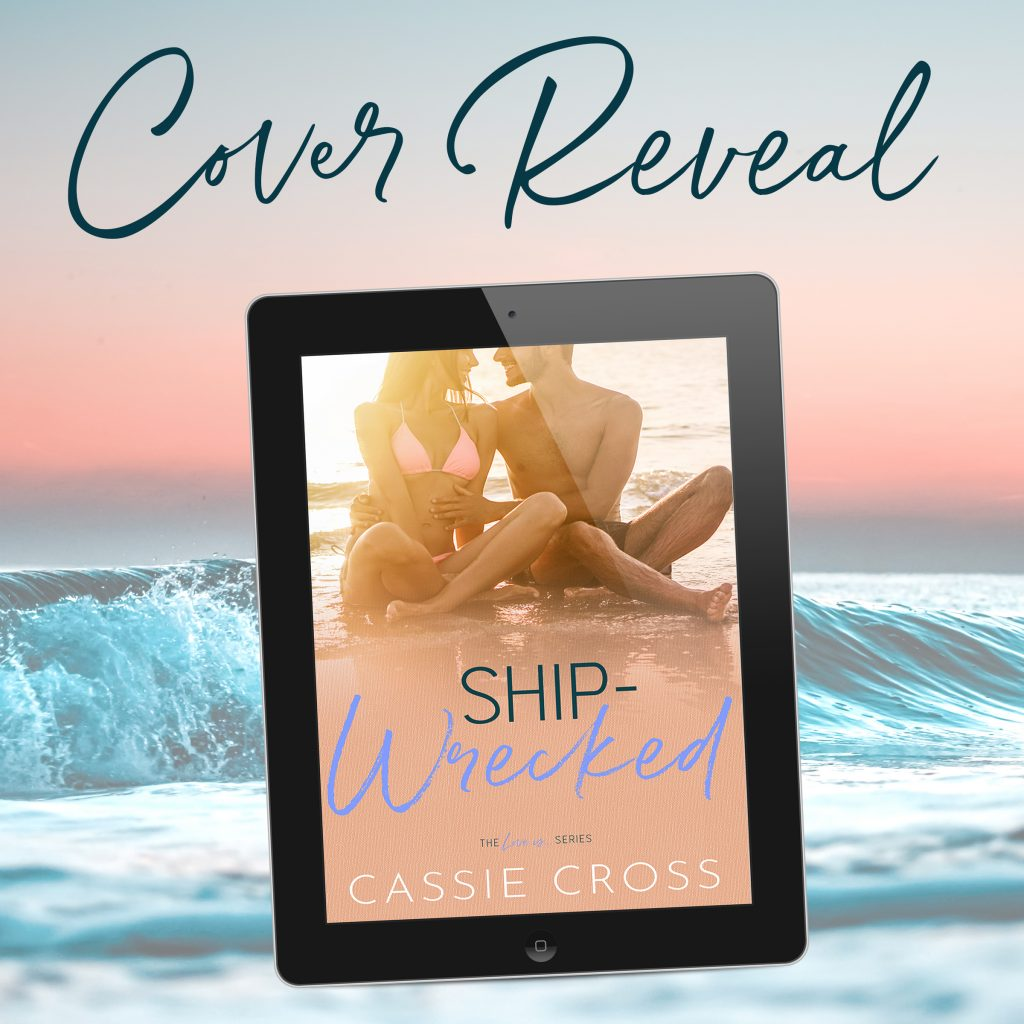 Cover Reveal Check out the Cover Reveal for SHIP-WRECKED by Cassie Cross