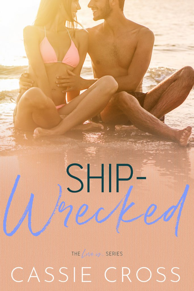 Shipwrecked ecover Check out the Cover Reveal for SHIP-WRECKED by Cassie Cross