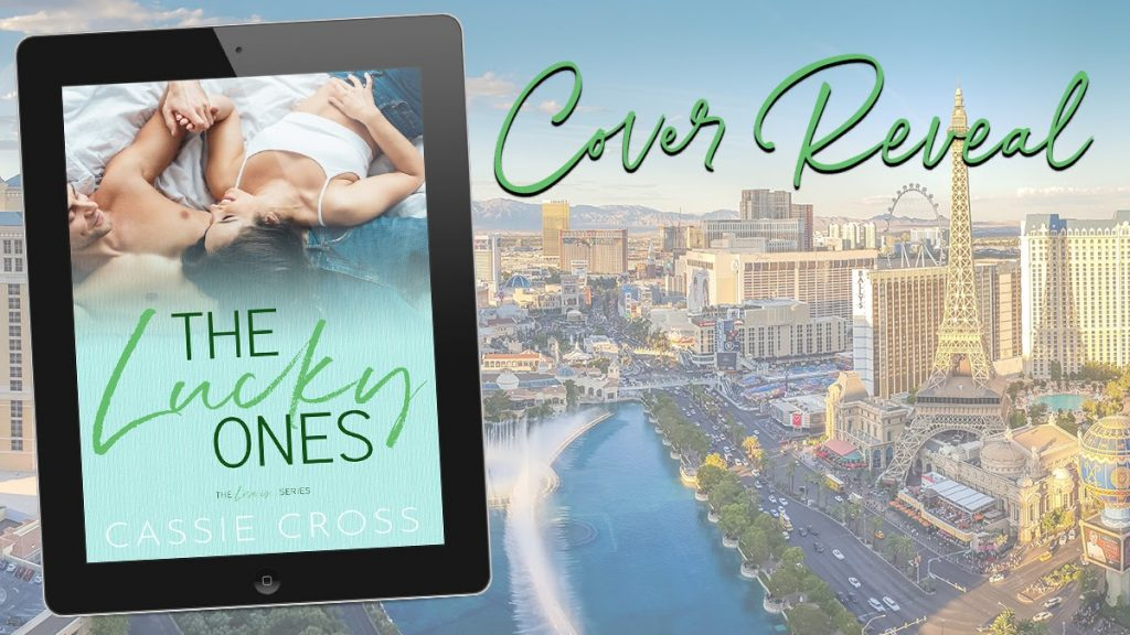 Cover Reveal - THE LUCKY ONES by Cassie Cross (Hot New Romance Novel)